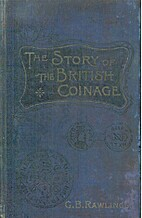 The story of the British coinage by Gertrude…