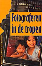 Fotograferen in de tropen by Janneke van…