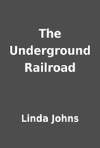 The Underground Railroad by Linda Johns