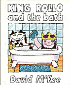 King Rollo and the Bath by David McKee