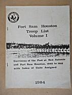 Fort Sam Houston Troop List Vol. I.…