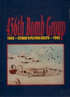 456th Bomb Group: 1943-Steed's Flying…