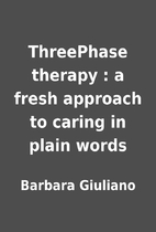 ThreePhase therapy : a fresh approach to…