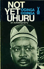 Not yet Uhuru: the autobiography of Oginga…
