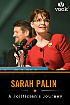 Sarah Palin: A Politician's Journey by Vook