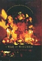 A War of Witches: A Journey into the…