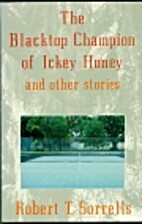 The Blacktop Champion of Ickey Honey and…