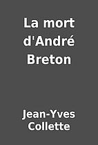 La mort d'André Breton by Jean-Yves…