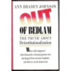 Out of Bedlam: The Truth About…