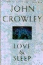Love & Sleep by John Crowley