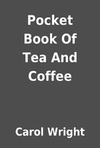 Pocket Book Of Tea And Coffee by Carol…