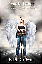 Deadly Grace: Avenging Angel 3 by Eden…
