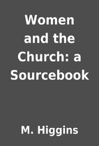 Women and the Church: a Sourcebook by M.…