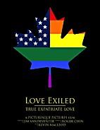 Love Exiled: True Expatriate Love by Jim…