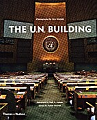 The U.N. Building (United Nations) by Ben…