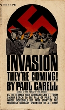 Invasion: They're Coming by Paul Carell