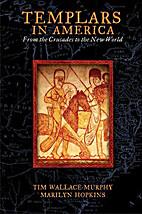 Templars In America by Tim Wallace-Murphy