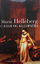 Cæsar og Kleopatra by Maria Helleberg