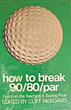 How to break 90/80/par by Cliff McAdams