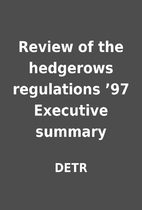 Review of the hedgerows regulations '97…