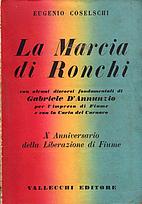 La marcia di Ronchi : con alcuni discorsi…