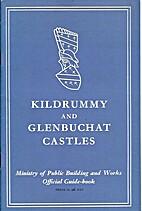 Kildrummy and Glenbuchat castles,…