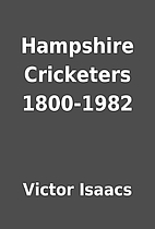 Hampshire Cricketers 1800-1982 by Victor…
