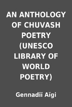 AN ANTHOLOGY OF CHUVASH POETRY (UNESCO…