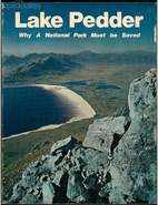 Lake Pedder : why a national park must be…