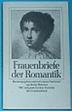 Frauenbriefe der Romantik. by Katja Behrens