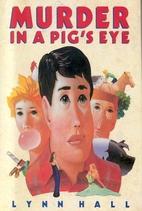 Murder in a Pig's Eye by Lynn Hall