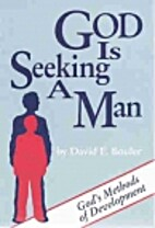 God Is Seeking a Man by David E. Bouler