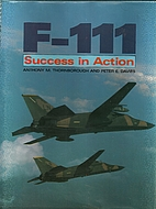 F-111: Success in Action by Anthony M.…