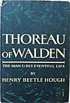 Thoreau of Walden; the man and his eventful…