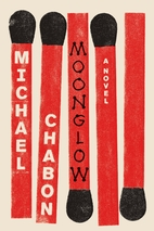 Moonglow by Michael Chabon