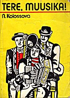 Tere, muusika! by Nadežda Kolossova