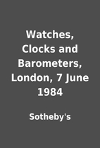 Watches, Clocks and Barometers, London, 7…