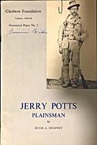 Jerry Potts: plainsman by Hugh A. Dempsey