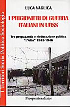 I prigionieri di guerra italiani in URSS :…