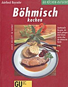 Böhmisch kochen by Adelheid Beyreder