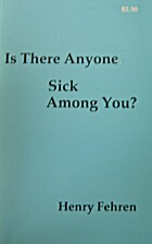 Is There Anyone Sick Among You by Henry…