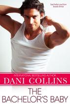 The Bachelor's Baby by Dani Collins