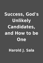 Success, God's Unlikely Candidates, and How…