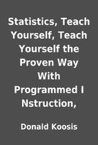 Statistics, Teach Yourself, Teach Yourself…