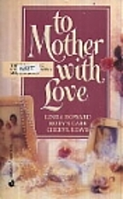 To Mother with Love (The Way Home / Backward…