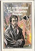 The Unforgotten Prisoner by R. C. Hutchinson