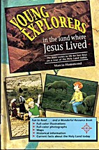 Young Explorers in the Land Where Jesus…