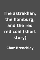 The astrakhan, the homburg, and the red red…