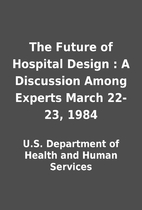 The Future of Hospital Design : A Discussion…