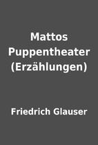 Mattos Puppentheater (Erzählungen) by…